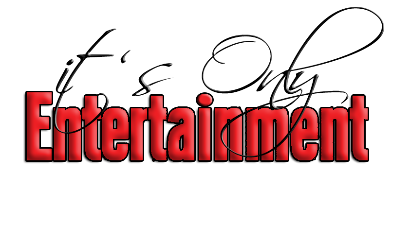 its Only Entertainment